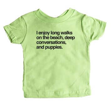 I enjoy long walks on the beach, deep conversations, and puppies. Baby Tee