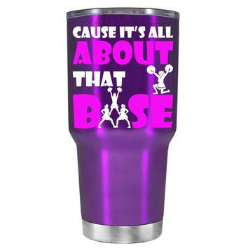 Cause its All About the Base on Violet 30 oz Tumbler Cup