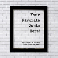 Custom Floating Quote - Framed Plaque - Your Favorite - Personalized Customized Quotation Home Decor