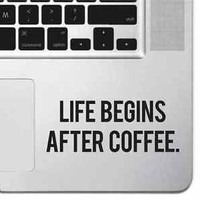 Life Begins After Coffee Macbook Pro Air Keyboard Sticker Laptop iPad Decal Mac
