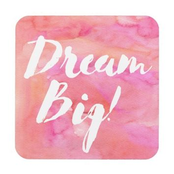 Pink and Orange Watercolor Dream Big Drink Coaster