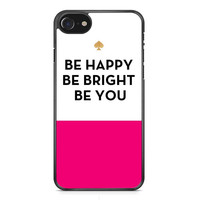 Kate Spade Be Happy Be Bright Be You iPhone 7 Case
