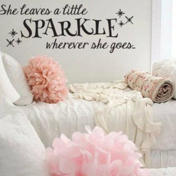 She leaves a little sparkle wherever she goes vinyl wall decal sticker