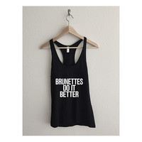 Brunettes do it Better Fine Jersey Racerback Tank Top