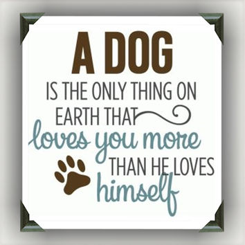"""Dog Loves you More than Himself Painted/Decorated 12""""x12"""" Canvases - you pick colors"""