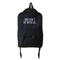 You Can't Sit With Us Backpack W/O Jap Words