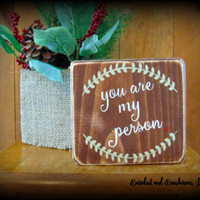 You are my person, You're my person, Gift For Friend, Best Friends Sign,Affordable Gift,Gift For Her,Rustic Sign,Small Plaque,Stained Decor