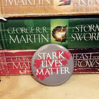 "Game of Thrones // Stark Lives Matter 2.25"" Novelty Button Pin"