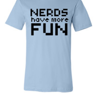 NERDS HAVE MORE FUN