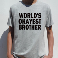 World's Okayest Brother t shirt funny Christmas or Birthday gift for the best brother men tee shirt from CelebriTee