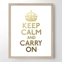 Keep Calm and Carry On Faux Gold Foil Art Print- Minimalist - Home Office Bathroom Decor - Housewarming Gift - College Dorm Room- British