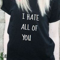 I HATE all of you statement word ladies women off the shoulder loose fitting t shirt