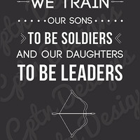 "Digital File! Teen Wolf Poster Chris Argent quote -""We train our sons to be soldiers and our daughters to be leaders"""