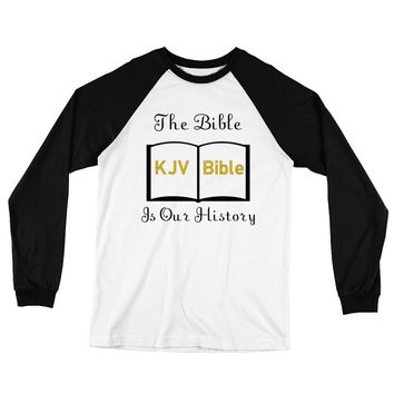 The Bible Is Our History Long Sleeve Baseball T-Shirt