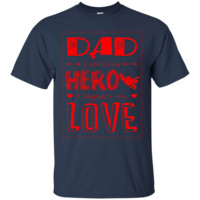 Dad, A Sons first Hero a Daughters first Love T-Shirt