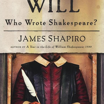 Contested Will : Who Wrote Shakespeare? by James Shapiro (2010, Hardcover)