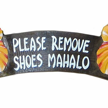 Please Remove Shoes, Mahalo Yellow Hibiscus Sign