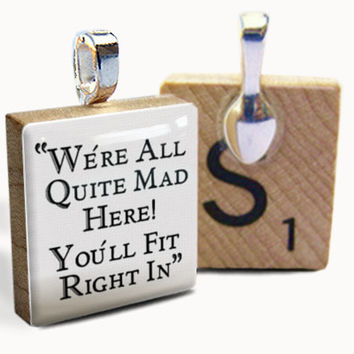 We Are All Mad : pendant jewelry from a Scrabble tile. Necklace Scrabble piece. Home Studio jewelry gift present.