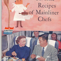 Vintage Cookbook United Air Lines Favorite Recipes of Mainliner Chefs 1954 Vintage Recipes Retro Cookbook Retro Kitchen 1950s