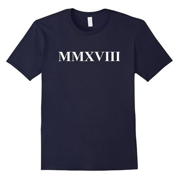 2018 Roman Numerals T-Shirt New Years Eve Party Shirt