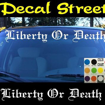 Liberty Or Death Windshield Visor Die Cut Vinyl Decal Sticker Diesel Old English Lettering