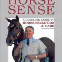 Horse Sense: A Complete Guide to Horse Selection & Care by John J. Mettler, Jr., DVM