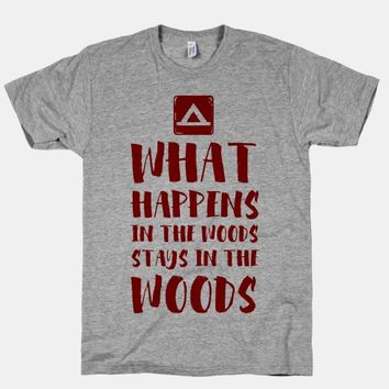 What Happens in the Woods Stays in the Woods