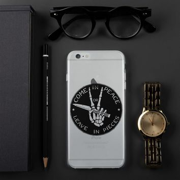 Come In Peace of Leave In Pieces iPhone Case