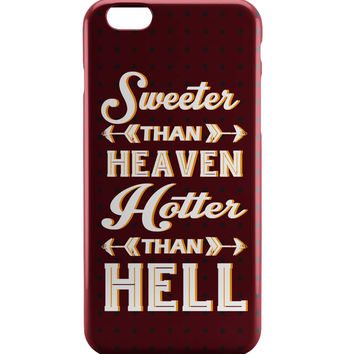 Sweeter Than Heaven Hotter Than Hell iPhone 6 | iPhone 6S Case