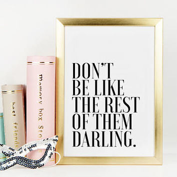 COCO CHANEL INSPIRED, Girls Room Decor,Don't Be Like The Rest Of Them Darling,Quote Prints,Darling Gift,Chanel Decor,Printable Art,Quote Art