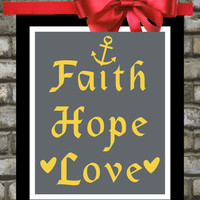 Faith Hope Love - Home Decor Art.  8x10 Custom Print, Gifts Under 20. You Choose Colors and Font. Shown: Yellow and Gray, Grey and Yellow