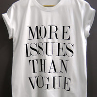More issues tshirt, tshirt, women tshirt