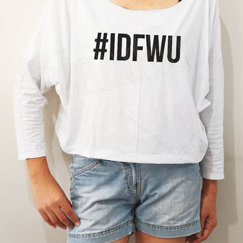 IDFWU Shirts I Don't With You Shirts Women Bat Sleeve Shirts Crop Women Long Sleeve Shirts Oversized Sweatshirt Women Shirts - FREE SIZE