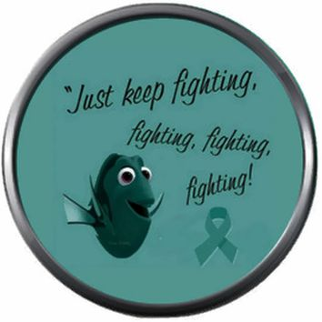 Dory Keep Fighting Ovarian Cancer Teal Ribbon Support Awareness Believe Find Cure 18MM - 20MM Snap Jewelry Charm