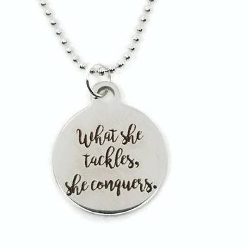 What She Tackles She Conquers Necklace