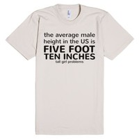 Tall Girl Problems (five foot ten inches)-Unisex Natural T-Shirt