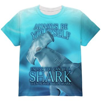 Always Be Yourself Unless Hammerhead Shark All Over Youth T Shirt