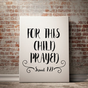 INSTANT DOWNLOAD Printable Quote, Wall Art Decor For this child I Have Prayed 1 Samuel 1:27 Inspirational Qute New Baby Quote Typography Art