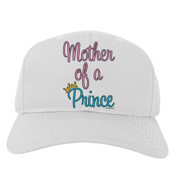 Mother of a Prince - Matching Mom and Son Design Adult Baseball Cap Hat by TooLoud