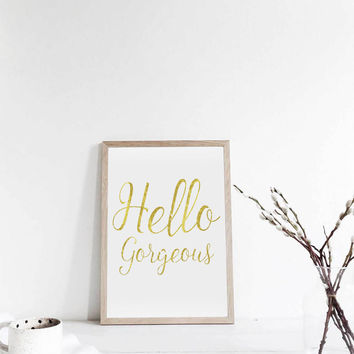Hello Gorgeous,Inspirational Quote,Lips,Gorgeous Print,Gift Idea,Chic Print,Typography Print,Printable Quote,Quote Wall Art,Teen Room Decor
