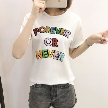 Women T-Shirt FOREVER OR NEVER Multicolor Letters Tees Female Casual Loose Tops Best Friends T-Shirts