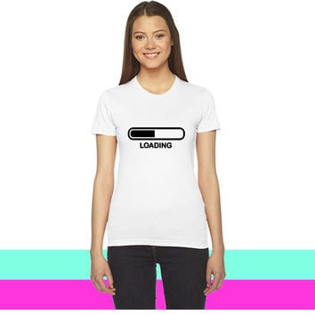 loadiung_ women T-shirt