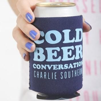 Charlie Southern Cold Beer Conversation Koozie