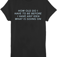 How Old Tee