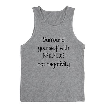 Surround yourself with nachos not negativity, funny sarcastic saying, humor, joke, food lover Tank Top