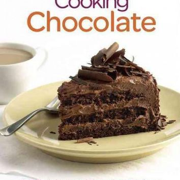 Fine Cooking Chocolate: 150 Delicious and Decadent Recipes