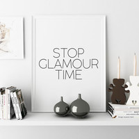 Stop Glamour Time Fashion Illustration,Girls Room Decor,Printable Art,Fashion Print,Gift For Her,Makeup Print,Bathroom Decor,Girly Quote
