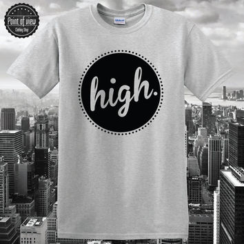 T Shirt High,Dope,Funny,Weed,Sleeve,Quality 100 Cotton,Mens,Womens,Hipster,Top,420,Swag,Hype,Tee,Wasted Youth,Geek,Fashion,Tumblr,Printed