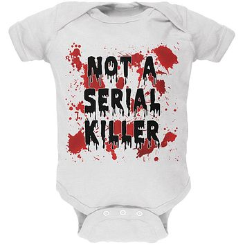 Halloween Not a Serial Killer Blood Splatter Soft Baby One Piece