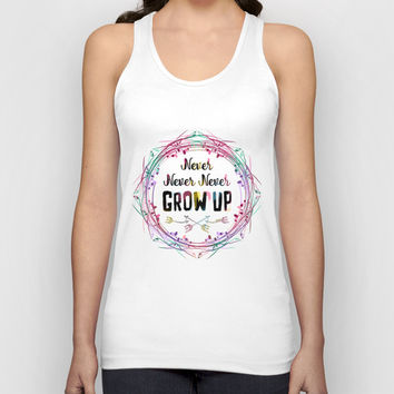 Never Grow Up Unisex Tank Top by Famenxt